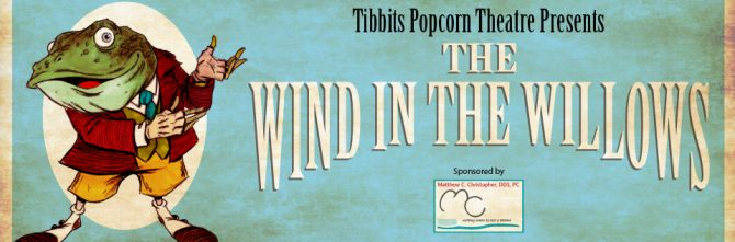 "TIBBITS POPCORN THEATRE ""THE WIND IN THE WILLOWS"" PROMOTES TEAMWORK"