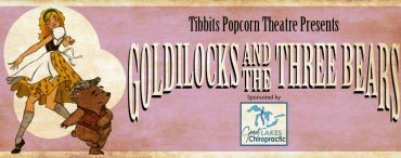 """GOLDILOCKS AND THE THREE BEARS"" TAKES THE STAGE"