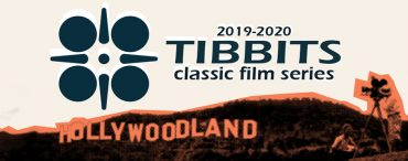 TIBBITS CLASSIC FILM SERIES RETURNS TO THE BIG SCREEN